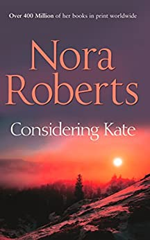 Considering Kate (Stanislaskis, Book 6) (The Stanislaskis) by [Roberts, Nora]