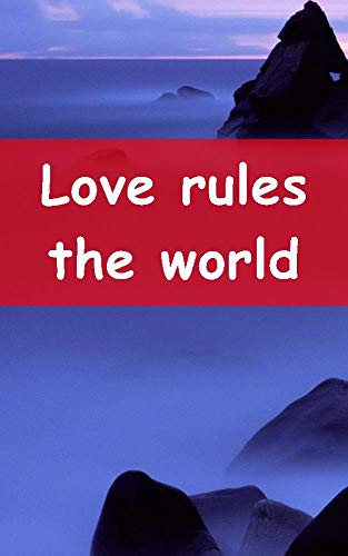 Love rules the world (Welsh Edition)