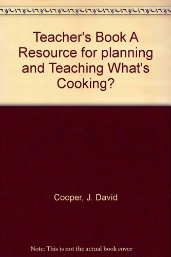 Teacher's Book A Resource for planning and Teaching What's Cooking?