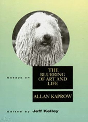 Portada del libro Essays on the Blurring of Art and Life (Lannan Series) by Allan Kaprow (1996-03-21)