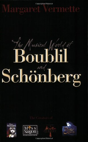 Margaret Vermette: The Musical World of Boublil and Schonberg por Margaret Vermette