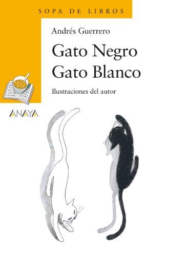 Gato Negro Gato Blanco (Literatura Infantil (6-11 Años) - Sopa De ...