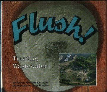 Flush!: Treating Wastewater (Carolrhoda Photo Books) by Karen Coombs (1995-04-03)