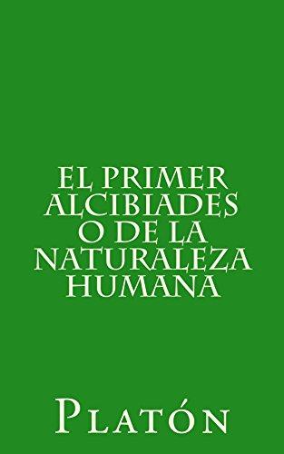 El primer Alcibiades o de la naturaleza humana de [Platón]