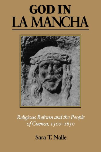 God in La Mancha: Religious Reform and the People of Cuenca, 1500–1650 (The Johns Hopkins University Studies in Historical and Political Science) por Sara T. Nalle