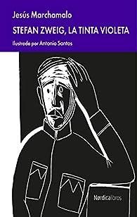Stefan Zweig, la tinta violeta par Jesús Marchamalo García