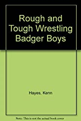 Rough and Tough Wrestling Badger Boys