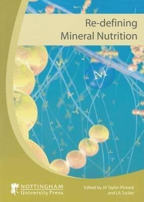 [(Re-Defining Mineral Nutrition)] [Edite...