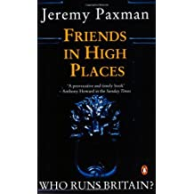 Friends in High Places: Who Runs Britain? [ Peguin Paperback ] by Jeremy Paxman (1991-11-28)