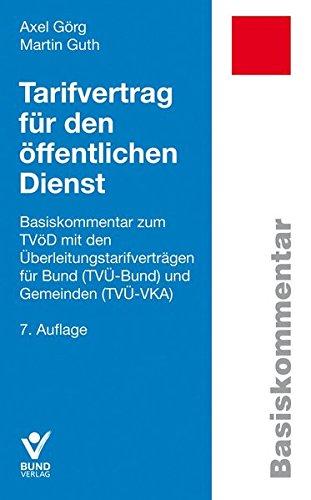 Tarifvertrag für den öffentlichen Dienst: Basiskommentar zum TVöD mit den Überleitungstarifverträgen für Bund und Gemeinden (Basiskommentare)