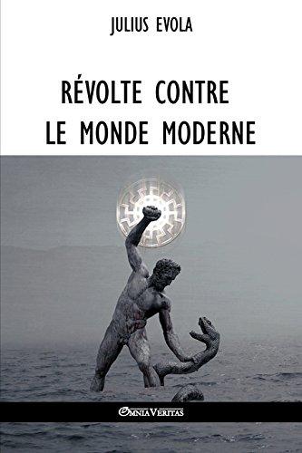 Révolte Contre Le Monde Moderne par Julius Evola