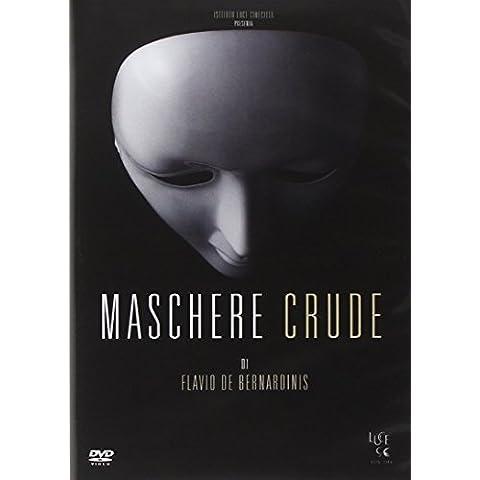 Raw Masks ( Maschere Crude ) by Flavio De Bernardinis