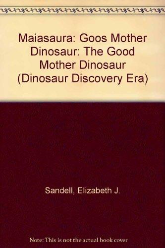 Maiasaura: The Good Mother Dinosaur (Dinosaur Discovery Era) (Single Bancroft)
