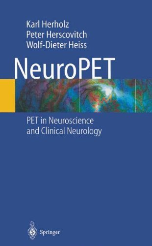NeuroPET: Positron Emission Tomography in Neuroscience and Clinical Neurology by K. Herholz (2013-04-19)