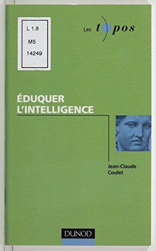 Téléchargez des livres en ligne gratuits kindle Éduquer l'intelligence PDB by Jean-Claude Coulet