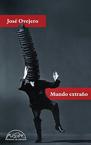 Mundo extraño (Voces / Literatura nº 251) por José Ovejero
