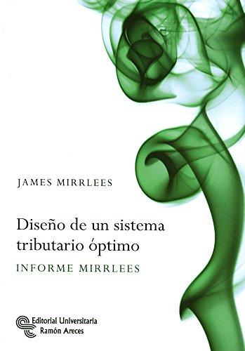 Diseño de un sistema tributario óptimo: Informe Mirrless (Libro Técnico)