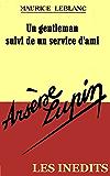 Un gentleman suivi de un service d'ami (annoté) (Arsène Lupin les inédits t. 1)
