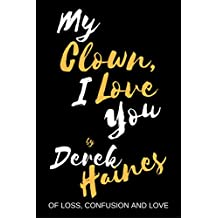 My Clown, I Love You: Of Loss, Confusion and Love