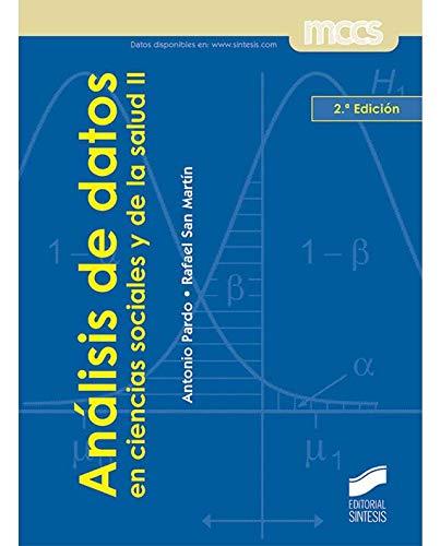 Análisis de datos en ciencias sociales y de la salud II (Síntesis psicología. Metodología de las ciencias del comportamiento) por Antonio Pardo Merino