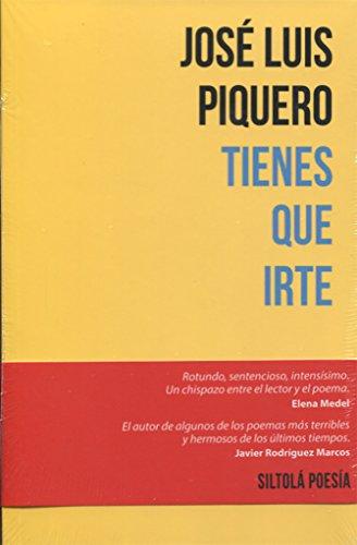 Tienes que irte por José Luis Piquero González