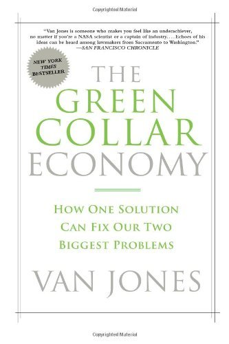 The Green Collar Economy: How One Solution Can Fix Our Two Biggest Problems by Van Jones (1-Oct-2009) Paperback