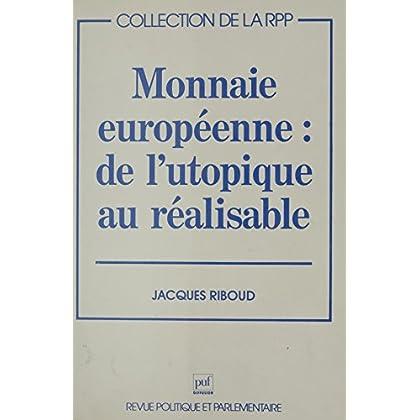 Monnaie européenne : de l'utopique au réalisable (La revue politique parlementai)