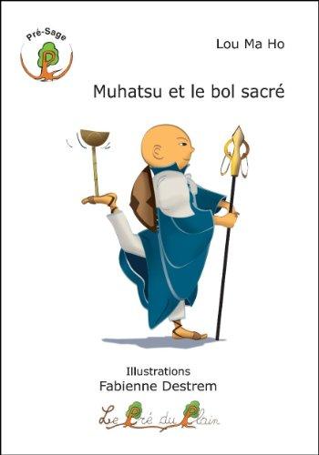 Muhatsu et le bol sacré