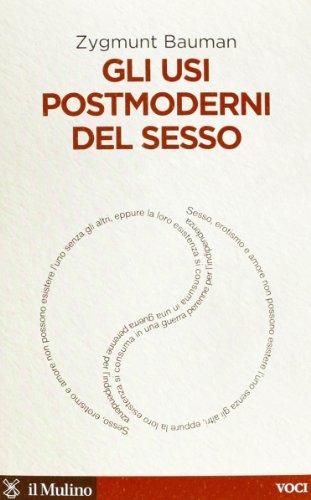 Gli usi postmoderni del sesso (Voci) por Zygmunt Bauman