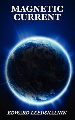 [(Magnetic Current)] [Author: Edward Leedskalnin] published on (January, 2011)