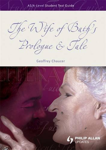 AS/A-Level English Literature: The Wife of Bath's Prologue & Tale Student Student Text Guide (Student Text Guides)