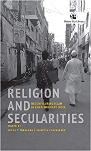 Religion and Secularities: Reconfiguring Islam in Contemporary India