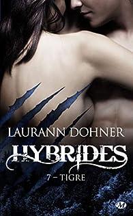 Hybrides, tome 7 : Tigre par Laurann Dohner