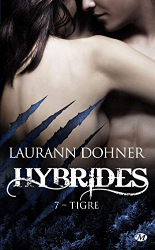 Hybrides, T7 : Tigre