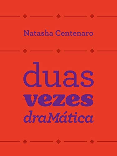 Duas vezes draMática (Portuguese Edition) por Natasha Centenaro