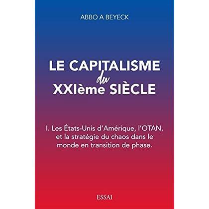 Le capitalisme du XXIième siècle: I. Les Etats-Unis d'Amérique, l'OTAN, et la stratégie du chaos dans le monde en transition de phase