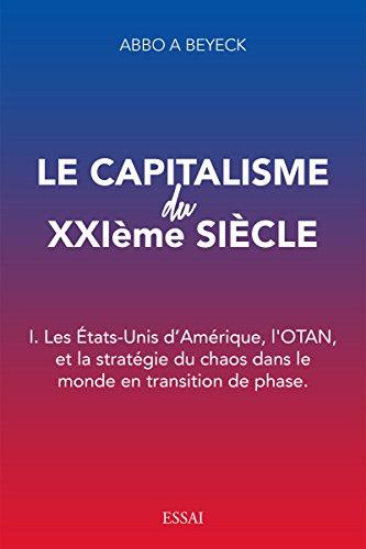 le-capitalisme-du-xxiieme-siecle-i-les-etats-unis-damerique-lotan-et-la-strategie-du-chaos-dans-le-m