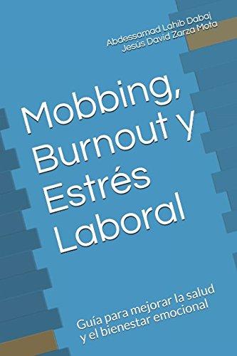 Mobbing, Burnout y Estrés Laboral: Guía para mejorar la salud y el bienestar emocional (Colección Salud)