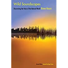 Wild Soundscapes: Discovering the Voice of the Natural World, Revised Edition