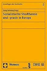 Sozialistische Straftheorie und -praxis in Europa (Grundlagen des Strafrechts)