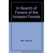 In Search of Fowers of the Amazon Forests