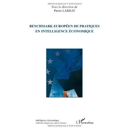 Benchmark européen de pratiques en intelligence économique de Pierre Larrat (19 mars 2008) Broché