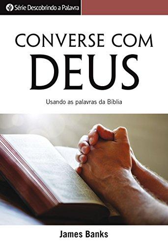 Converse com Deus: Usando as palavras da Bíblia (Série Descobrindo a Palavra) (Portuguese Edition)