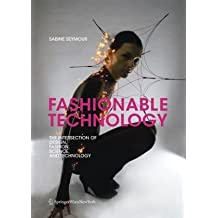 Fashionable Technology: The Intersection of Design, Fashion, Science and Technology by Sabine Seymour (2009-02-13)