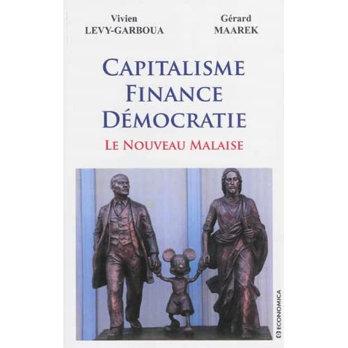 Capitalisme, finance, démocratie : Le nouveau malaise