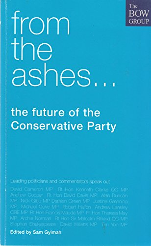 From the Ashes...: The Future of the Conservative Party