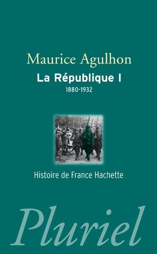 La Rpublique, Tome 1 : 1880-1932