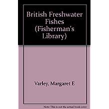 British Freshwater Fishes (Fisherman's Library)