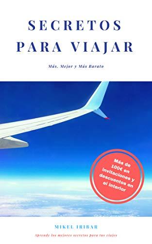 Secretos para Viajar: Viaja más, mejor y más barato eBook: Mikel ...