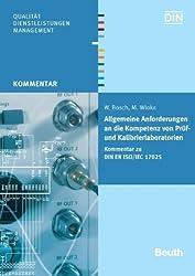 Allgemeine Anforderungen an die Kompetenz von Prüf- und Kalibrierlaboratorien: Kommentar zu DIN EN ISO/IEC 17025